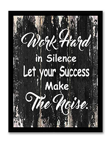 Work Hard in Silence Let Your Success Make The Noise – Framed – Motivational Quote Canvas Print Home Decor Wall Art, Black Frame, Real Wood, Black-2, 14×18