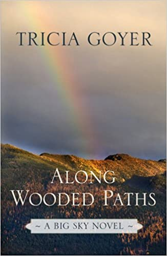 Along Wooded Paths (Big Sky Novels)