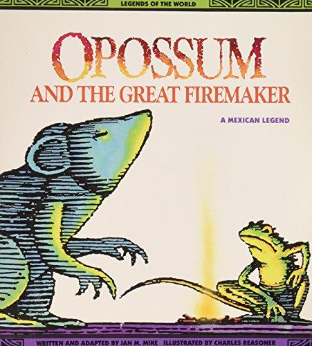 Opossum & The Great Firemaker - Pbk (Legends of the World)