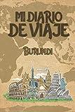 Mi Diario De Viaje Burundi: 6x9 Diario de viaje I Libreta para listas de tareas I Regalo perfecto para tus vacaciones en Burundi (Spanish Edition)
