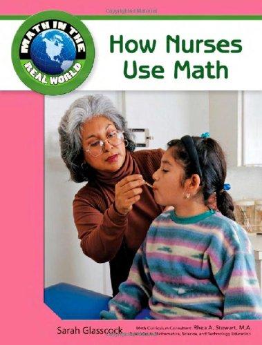 Download How Nurses Use Math (Math in the Real World) pdf epub
