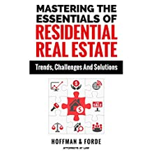 Mastering The Essentials Of Residential Real Estate: Trends, Challenges And Solutions