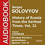 History of Russia from the Earliest Times: Vol. 21 [Russian Edition] | Sergey Solovyov