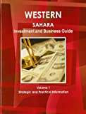 Western Sahara Investment and Business Guide, IBP USA, 1438769148