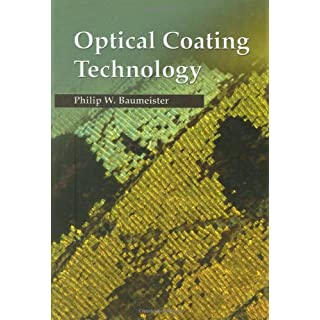 Optical Coating Technology (SPIE Press Monograph Vol. PM137)