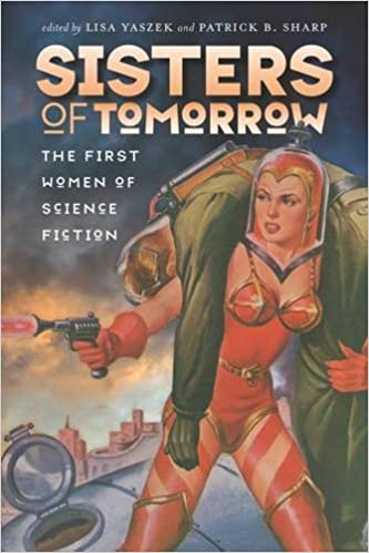 Book Sisters of Tomorrow - The First Women of Science Fiction (Early Classics of Science Fiction) (Early Classics of Science Fiction (Pdf))