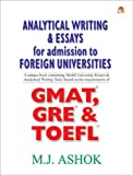Analytical Writing and Essays for Admission to Foreign Universities, M. J. Ashok, 8178060914