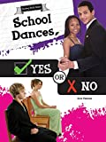 School Dances, Yes or No (Seeing Both Sides)