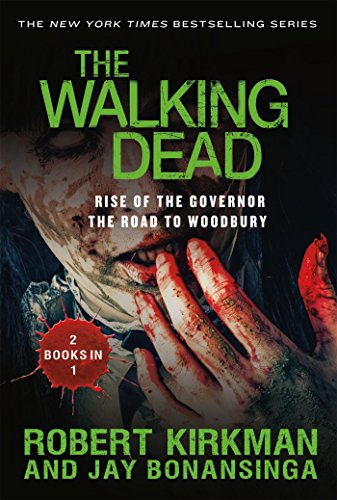 The Walking Dead: Rise of the Governor and The Road to Woodbury (The Walking Dead Series)