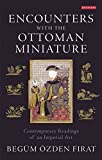 Encounters with the Ottoman Miniature (International Library of Visual Culture)