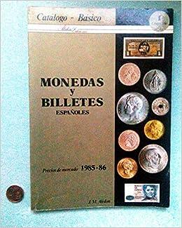 MONEDAS Y BILLETES ESPAÑOLES. CATÁLOGO BÁSICO. I CENTENARIO: Amazon.es: Aledon: Libros