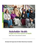 img - for Stakeholder Health: Insights from New Systems of Health book / textbook / text book