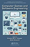Computer Games and Software Engineering (Chapman & Hall/CRC Innovations in Software Engineering and Software Development Series)