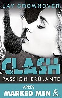 Clash 01 : Passion brûlante, Crownover, Jay