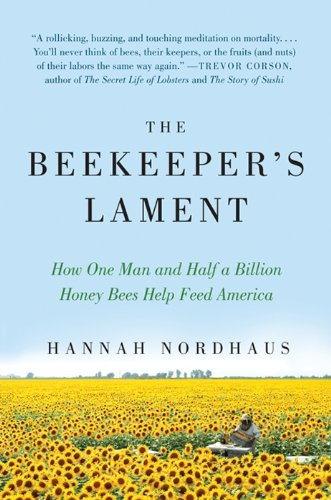 The Beekeeper's Lament: How One Man and Half a Billion Honey Bees Help Feed America cover