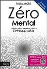 Zéro Mental : Méditation mental off centrage, présence par Vincent