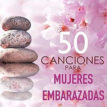 50 Canciones para Mujeres Embarazadas - Musica Sanadora de ...
