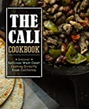 The Cali Cookbook: Discover Delicious West Coast Cooking Review and Comparison