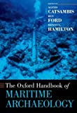 The Oxford Handbook of Maritime Archaeology (Oxford Handbooks)