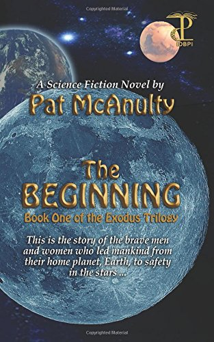 The Beginning: Book 1 of The Exodus Trilogy