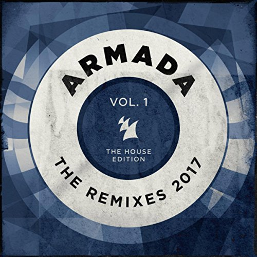 Various Artists - Armada - The Remixes 2017, Vol. 1 (The House Edition) (2017) [WEB FLAC] Download