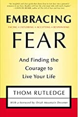 Embracing Fear:  and Finding the Courage to Live Your Life Hardcover
