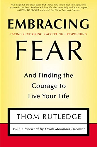 Embracing Fear:  and Finding the Courage to Live Your Life (Greater Tuna)