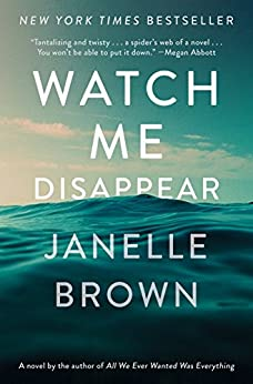 Watch Me Disappear: A Novel by [Brown, Janelle]