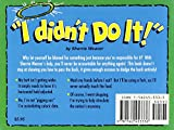 I Didn't Do It: ...And Other Excuses to Keep You Out of Hot Water