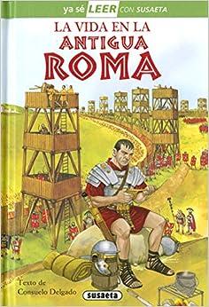 Book's Cover of La Vida En La Antigua Roma (Ya sé LEER con Susaeta - nivel 2) (Español) Tapa dura – 15 junio 2020