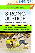#8: Strong Justice For Work Accident Victims: The North Carolina Workers Compensation Guide To Settlements: Should You, How To & How Much?