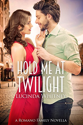 Hold Me At Twilight: A Romano Family Novella by [Whitney, Lucinda]