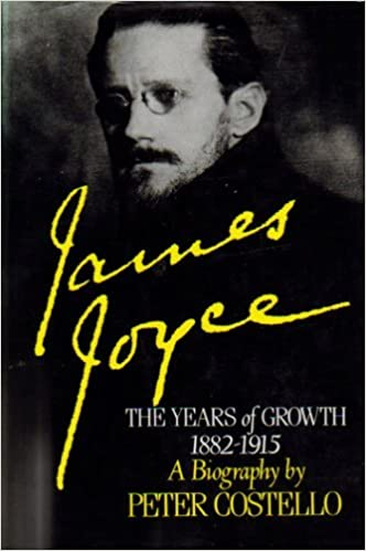 James Joyce: The Years of Growth, 1882-1915