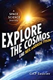 img - for Explore the Cosmos like Neil deGrasse Tyson: A Space Science Journey book / textbook / text book