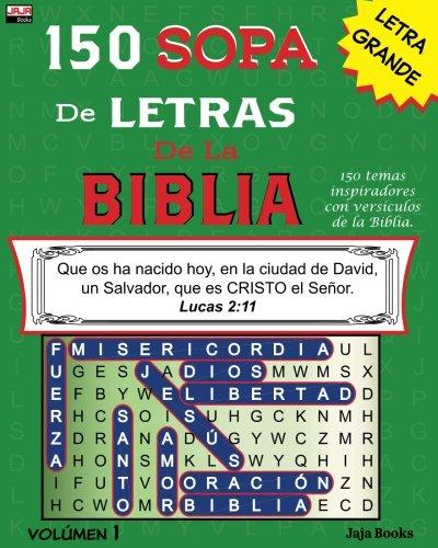 150 SOPA de LETRAS de la BIBLIA, Volúmen 1 (Volume 1) (Spanish Edition)