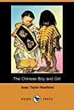 The Chinese Boy and Girl, Isaac Taylor Headland, 1409918092