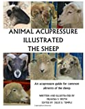 Animal Acupressure Illustrated the Sheep, Deanna S. Smith, 1494833905