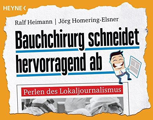 Bauchchirurg schneidet hervorragend ab: Perlen des Lokaljournalismus