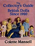 img - for The Collector's Guide to British Dolls Since 1920 book / textbook / text book
