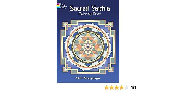 Sacred Yantra Coloring Book Dover Design Coloring Books Wil Stegenga 0800759470815 Amazon Com Books