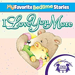 My Favorite Bedtime Stories: I Love You More