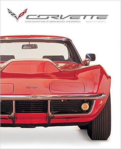 Corvette: Seven Generations Of American High Performance por Randy Leffingwell epub
