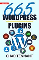 WordPress: 665 Free WordPress Plugins for Creating Amazing and Profitable Websites (SEO, Social Media, Content, eCommerce, Images, Videos, and Security)