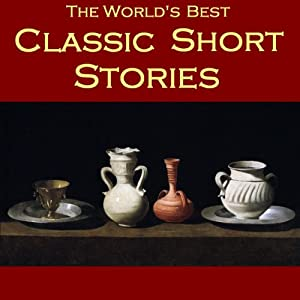 The World's Best Classic Short Stories Audiobook
