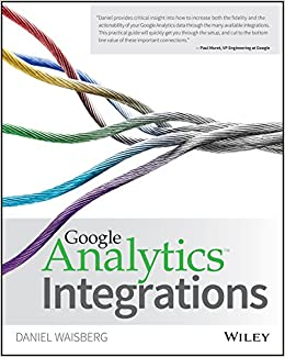 Google Analytics Integrations: Amazon.es: Daniel Waisberg: Libros en idiomas extranjeros