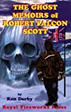 The Ghost Memoirs of Robert Falcon Scott, Ken Derby, 0880925523