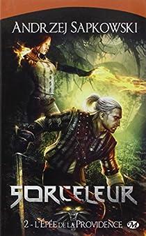 Sorceleur, Tome 2 : L'épée de la providence par Sapkowski