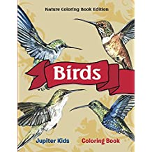 Birds Coloring Book: Nature Coloring Book Edition (Birds Coloring and Art Book Series)