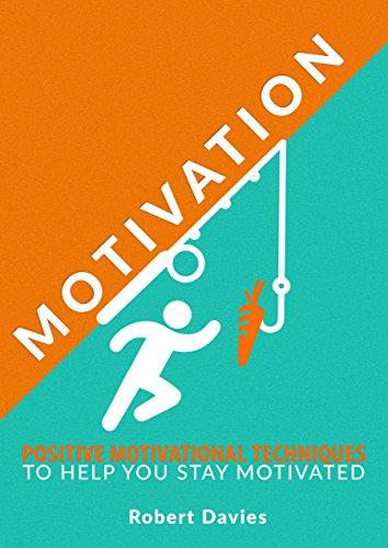 Amazon Com Motivation Positive Motivational Techniques To Help
