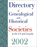 Directory of Genealogical and Historical Societies in the US and Canada 2002, , 1879579235